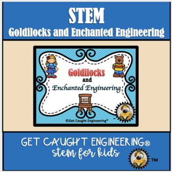 STEM to the Rescue! -Goldilocks, A New Chair and Structura