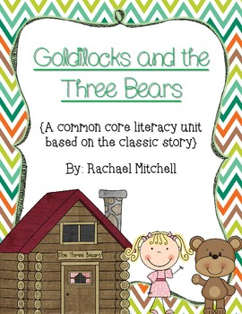 Goldilocks and the Three Bears Literacy Unit- Aligned with