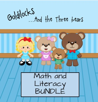 Goldilocks and the Three Bears Literacy and Math Bundle