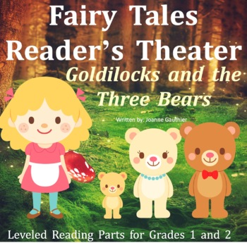 Goldilocks and the Three Bears: Readers' Theater for Grade