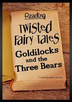 Goldilocks and the Three Bears- Twisted Fairy Tales Readin