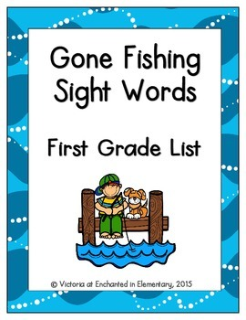 Gone Fishing Sight Words! First Grade List Edition