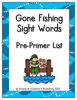 Gone Fishing Sight Words! Pre-Primer List Edition