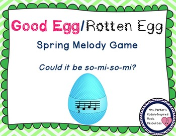 Good Egg/Rotten Egg Melody Game: So-Mi