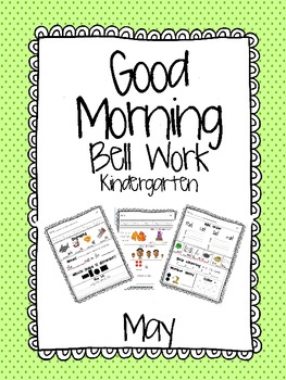 Good Morning Bell Work- Kinder- May