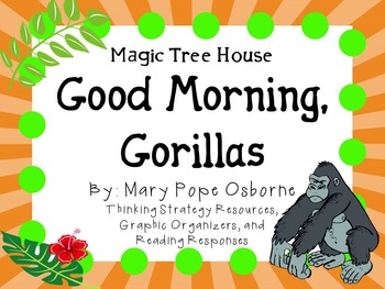 Good Morning, Gorillas by Mary Pope Osborne:  A Complete L