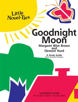 Goodnight Moon - Little Novel-Ties Study Guide