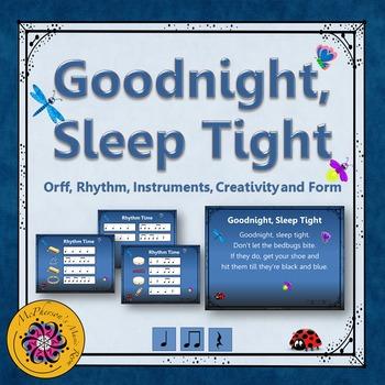 Goodnight, Sleep Tight: Orff, Rhythm, Instruments, Creativ