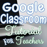 Google Classroom - Getting Started FOR TEACHERS *FREE LIFE