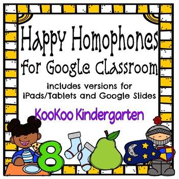 Google Classroom-Homophone Unit