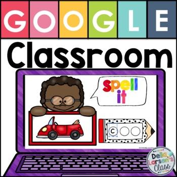 Google Classroom CVC Words Spell it!