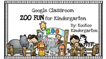 Google Classroom ZOO FUN for Kindergarten
