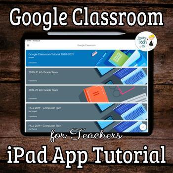 Google Classroom iPad APP - Getting Started FOR TEACHERS o