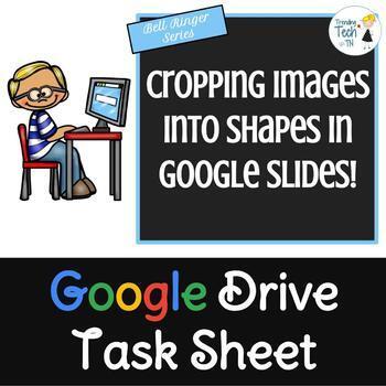 Google Slides Task Sheet BELL RINGER - Cropping Images int