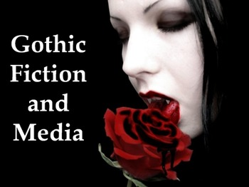Gothic Fiction and Media 9 Week Unit - 27 Lessons, PPT, Re