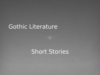 Gothic Literature/Short Story PPT