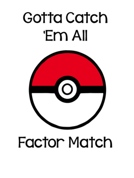 Gotta Catch 'Em All: Factor Match