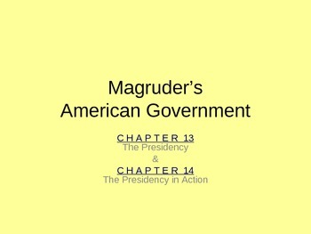 Government: Chp 13 and 14 [The Presidency] ppt