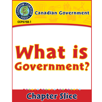 Canadian Government: What is Government? Gr. 5-8
