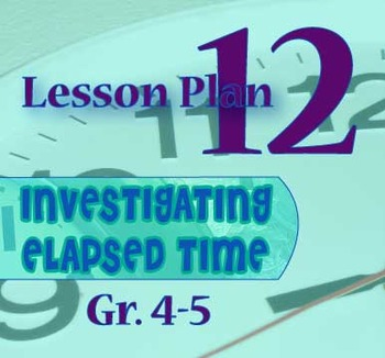 Gr. 4-5 Lesson 12 of 12: Measuring Elapsed Time in Days, W