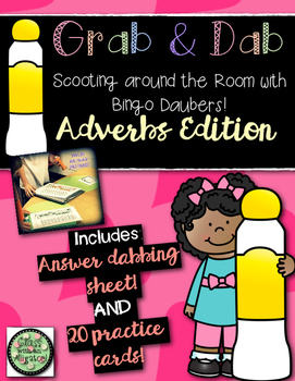 Grab and Dab Scoot for Adverbs