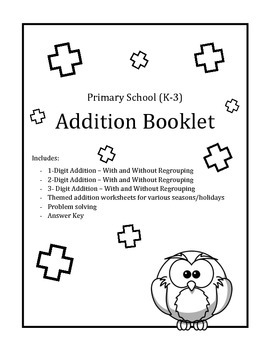 Addition Booklet for Grades 1-4 (1, 2, and 3 Digit Additio