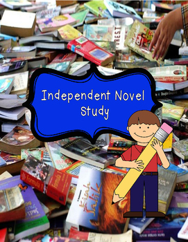 Independent Novel Study - Novel Analysis and Literary Essay