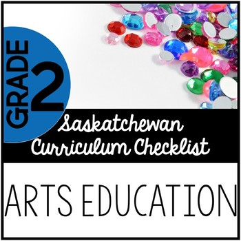 Grade 2 Arts Education - Saskatchewan Curriculum Checklists