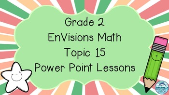 Grade 2 EnVisions Math Topic 15 Common Core Aligned Power