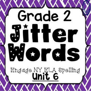 Grade 2 Engage NY SKills Unit 6 Jitter Words
