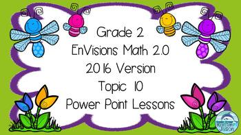 Grade 2 Envisions Math 2.0 Version 2016 Topic 10 Power Poi