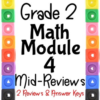 Grade 2 Math Module 4 Mid Module Reviews.  2 Different Ones!