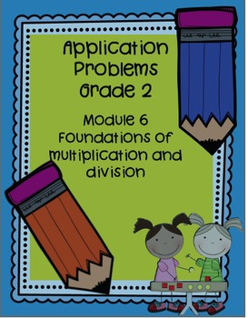 Grade 2 Math, Module 6 Multiplication/Division Application