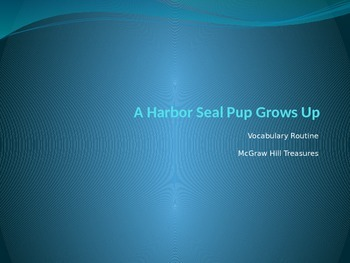 "Grade 2"" McGraw Hill Treasures: A Harbor Seal Grows Up Voc"