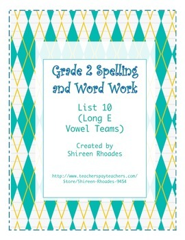 Jigsaw Grade 2 Spelling and Word Work List 10 (Long E Vowe