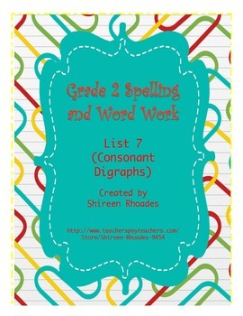 Jigsaw Grade 2 Spelling and Word Work List 7 (Consonant Digraphs)