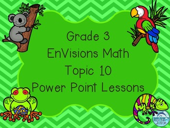 Grade 3 EnVisions Math Topic 10 Common Core Aligned Power