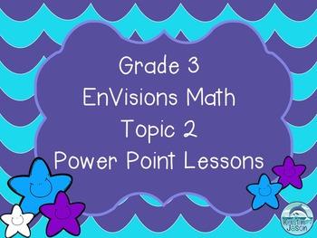 Grade 3 EnVisions Math Topic 2 Common Core Aligned Power P