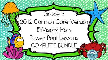 Grade 3 EnVisions Math Topics 1-16 Complete Power Point Le