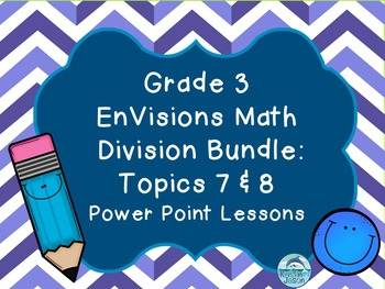 Grade 3 EnVisions Math Topics 7 and 8 Division Common Core Bundle
