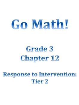 Grade 3 GO MATH Tier 2 RtI Ch. 12 Lessons WORKSHOP MODEL a