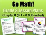 Go Math Grade 3 Chapter 8 (Lesson Plans 8.1-8.9 w/Journal