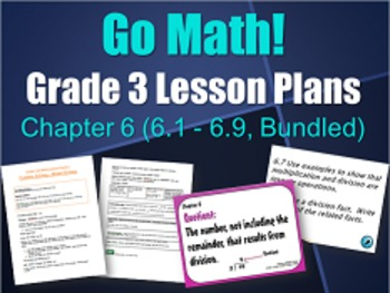 UPDATED Go Math Grade 3 Lesson Plans, Chapter 6 (6.1 - 6.9
