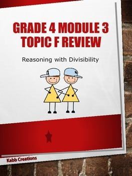Grade 4 Math Module 3 Topic F Student Review Packet: Reaso