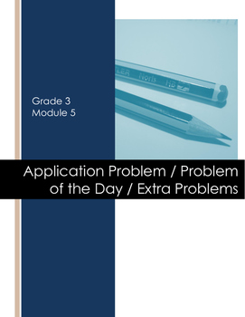 Grade 3 Module 5 Application Problems with Extra Problems