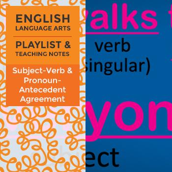 Subject-Verb and Pronoun-Antecedent Agreement