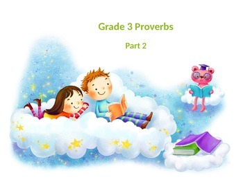 Grade 3 Proverbs Part 2 (powerpoint version)