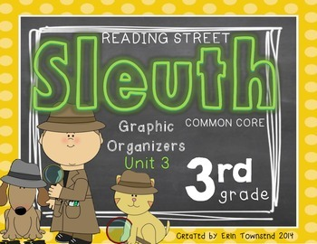 Grade 3 Unit 3 Reading Street SLEUTH Graphic Organizers