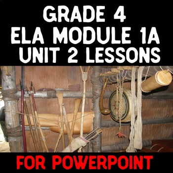 Grade 4 ELA Module 1A Unit 2 Lesson guides In PowerPoint
