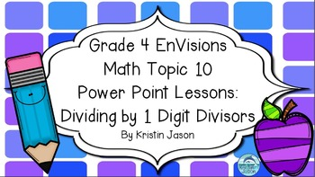 Grade 4 Envisions Math Topic 10 Power Point Lessons
